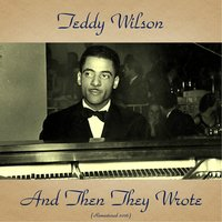 And Then They Wrote — Teddy Wilson