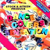 Mike Stock & Matt Aitken Present - Dance Covers Sensation — сборник