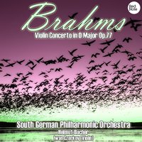 Brahms: Violin Concerto in D Major Op.77 — South German Philharmonic Orchestra & Helmut Bucher