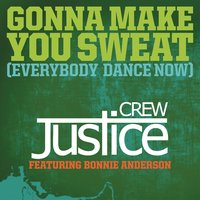 Gonna Make You Sweat (Everybody Dance Now) — Justice Crew feat. Bonnie Anderson
