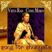 Song for Shunyata — Cyril Morin, Vidya Rao, Vidya Rao, Cyril Morin