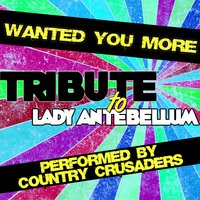 Wanted You More (A Tribute to Lady Antebellum) - Single — Country Crusaders