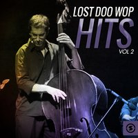 Lost Doo Wop Hits, Vol. 2 — сборник
