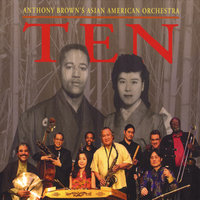 Ten — Anthony Brown's Asian American Orchestra
