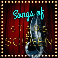 Songs of Stage and Screen — Soundtrack|Musical Cast Recording|Soundtrack/Cast Album