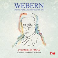 Webern: 6 Pieces for Large Orchestra, Op. 6 — Антон Веберн, Nurnberg Symphony Orchestra, Othmar M.F. Mága