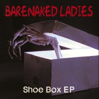 The Shoe Box — Barenaked Ladies
