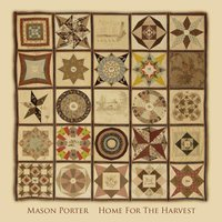 Home for the Harvest — Mason Porter