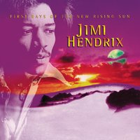 First Rays Of The New Rising Sun — Jimi Hendrix