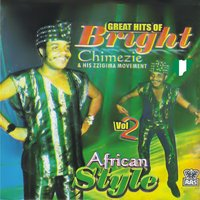 Great Hits of Bright Chimezie and His Zigima Movement Vol.2 — Bright Chimezie