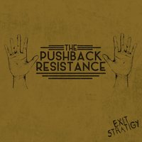 Exit Strategy EP — The Pushback Resistance