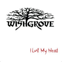 I Lost My Head — Wishgrove
