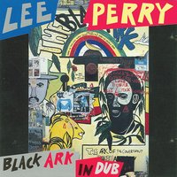 "Black Ark In Dub — Lee ""Scratch"" Perry"