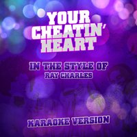 Your Cheatin' Heart (In the Style of Ray Charles) - Single — Ameritz Audio Karaoke