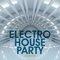 Electro House Party, Vol. 10 — сборник