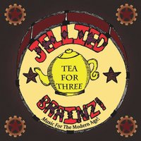 Tea for Three — Jellied Brainz