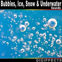 bubbles ice snow and underwater sounds digiffects sound effects