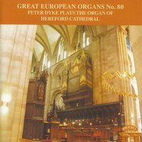 Great European Organs No. 80 / The Organ of Hereford Cathedral — Peter Dyke