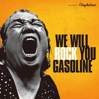 We Will Rock You — Gasoline