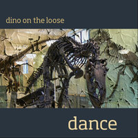 Dance — Dino On the Loose