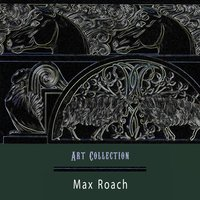 Art Collection — Max Roach