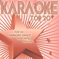 Top 20 Karaoke Dance Pop Hits 2015, Vol. 2 — сборник