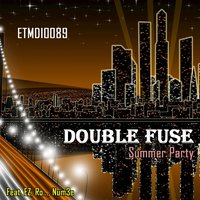 Summer Party — Double Fuse