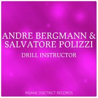 Drill Instructor — Andre Bergmann, Salvatore Polizzi