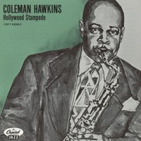 Hollywood Stampede — Coleman Hawkins