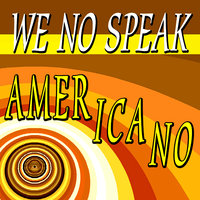 We No Speak Americano — сборник
