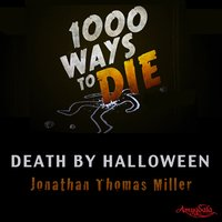 1000 Ways to Die: Death by Halloween — Jonathan Thomas Miller