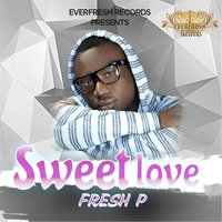 Sweet Love — Fresh P