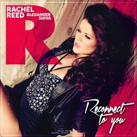 Reconnect to You (feat. Alexander Shiva) — Rachel Reed, Alexander Shiva