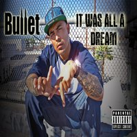 It Was All a Dream — Bullet