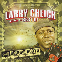 Best of Larry Cheick — Larry Cheick