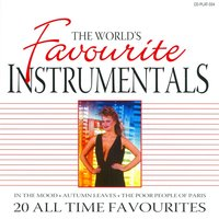 The World's Favourite Instrumentals - 20 All Time Favourites — Les Baxter, His Chorus & Orchestra