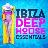 Ibiza Deep House Essentials — сборник
