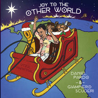 Joy to the Other World — Daniel Pardo