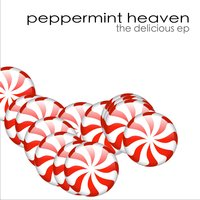 The Delicious EP — Peppermint Heaven