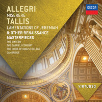 Allegri: Miserere; Tallis: Lamentations of Jeremiah & other Renaissance Masterpieces — The Sixteen, The Choir Of King's College, Cambridge, Gabrieli Consort