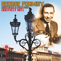 Leaning On A Lamp Post - Greatest Hits — George Formby