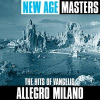 New Age Masters: The Hits of Vangelis — Allegro Milano