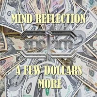 A Few Dollars More — Mind Reflection