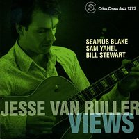 Views — Sam Yahel, Bill Stewart, Jesse Van Ruller, BANN