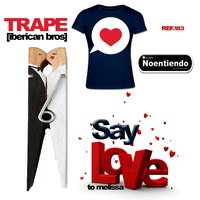 Say Love to Melissa — Trape, IBERICAN BROS