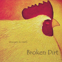 Broken Dirt — Strangers to Earth