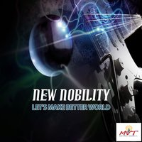 Let's Make Better World — New Nobility