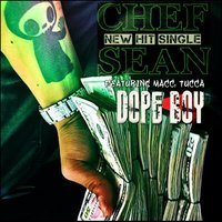 Dope Boy — Macc, Tucca, Chef Sean