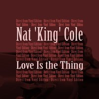 Love Is The Thing — Джордж Гершвин, Леонард Бернстайн, Nat King Cole, Lena Horne