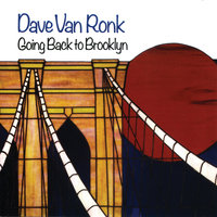Going Back To Brooklyn — Dave Van Ronk